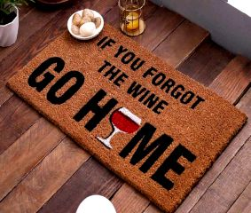 SWHF Premium Coir and Rubber Quirky Design Door and Floor Mat : If You Forgot the Wine Go Home