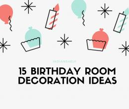 Best Birthday Decoration Ideas | 15 Birthday Room Decoration Ideas | Indianshelf.in