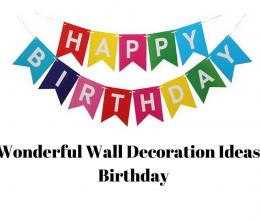 Birthday Decoration Ideas: 12 Wonderful Wall Decoration Ideas For Birthday